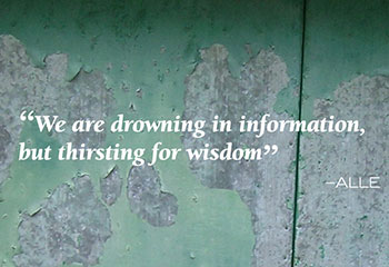 quote: drowning in information but thirsting for wisdom